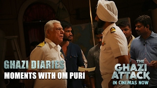 The Ghazi Attack   Moments With Om Puri   Ghazi Diaries