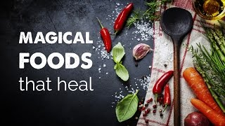 Magical foods that heal | Health and Wellness Videos | Healthy Eating