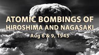 Atomic Bomb Blast at Hiroshima August 6 and 9, 1945