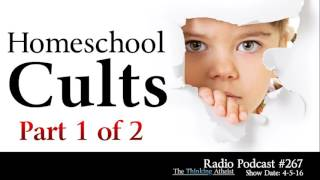 TTA Podcast 267: Homeschool Cults (Part 1 of 2)