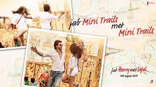 Jab #MiniTrails met #MiniTrails | Jab Harry Met Sejal | Releasing on August 4, 2017