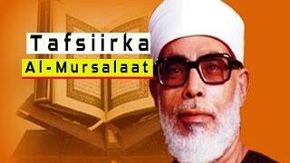 Tafsiirka Suuradda Al-Mursalaat (La Soo Dirayaasha)