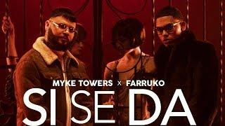 Myke Towers & Farruko - Si Se Da [Official Video]