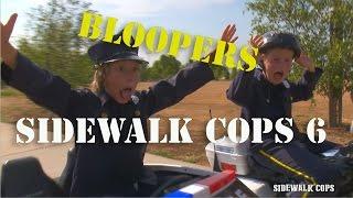 Sidewalk Cops Episode 6 - Bloopers and Behind The Scenes!