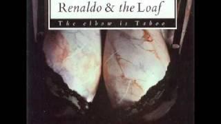 Renaldo & the Loaf - Critical Dance