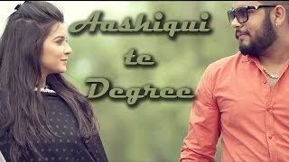 Aashiqui Te Degree || Anmol Brar || Panj-aab Records || Latest Punjabi Song 2016 || Full HD