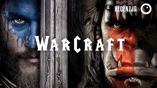 WarCraft: Początek. Recenzja #202 - gościnnie Paweł Opydo!