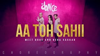 Aa Toh Sahii - Meet Bros And Neha Kakkar | FitDance Channel