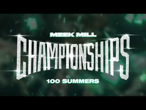 Meek Mill 100 Summers Official Audio