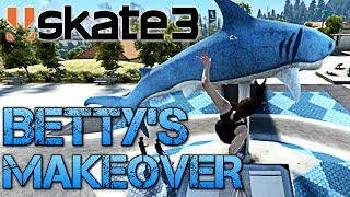 Skate 3 - Part 5 | BETTY'S MAKEOVER | COFFIN OVER THE SHARK