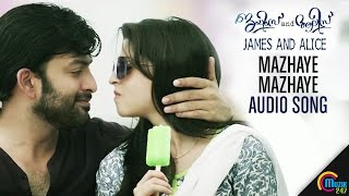 Mazhaye Mazhaye Audio Song | James and Alice | Prithviraj Sukumaran, Vedhika, Gopi Sundar | Official