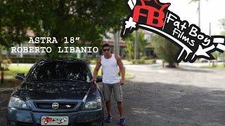 "Chevrolet Astra - aro 18"" - Roberto Libanio - FatBoy Films"