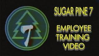 Sugar Pine 7 Employee Training Video