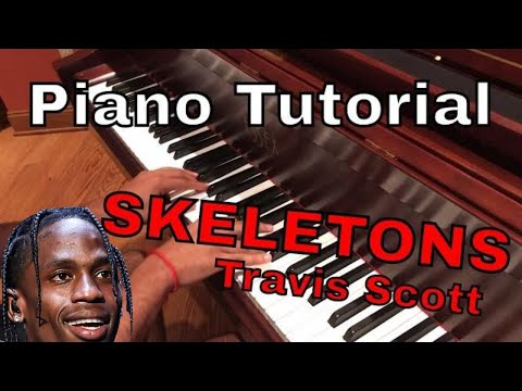 Skeletons (Piano Tutorial) - Travis Scott feat. Pharrell, Tame Impala, and The Weeknd