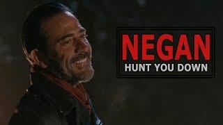 Negan || Hunt You Down