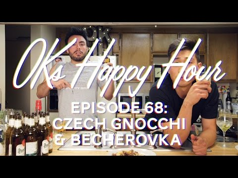 OKs Happy Hour Ep. 68: Czech Gnocchi & Becherovka
