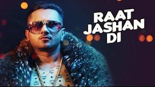 Raat Jashan Di Video Song | ZORAWAR | Yo Yo Honey Singh, Jasmine Sandlas, Baani J | 2016