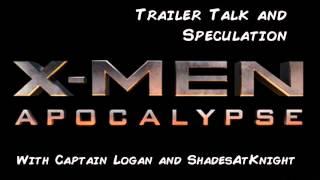 X-Men Apocalypse Trailer Talk and Speculation