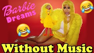 Nicki Minaj - Without Music - Barbie Dreams