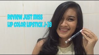 REVIEW JUST MISS LIP COLOR LIPSTICK J-39 | BAHASA