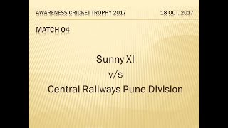 18 oct 2017| Central Railways| Sunny XI| Highlights| Awareness Trophy 2017