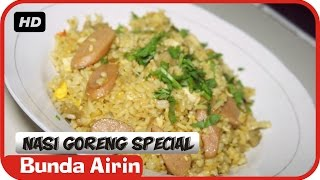 Nasi Goreng Special Ayam Sosis Bakso - Resep Masakan Indonesia Enak - Bunda Airin