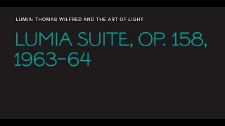"Thomas Wilfred, ""Lumia Suite, Op. 158"""
