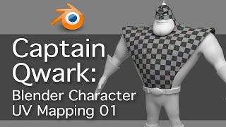 Captain Qwark: Blender UV Mapping 1 of 4
