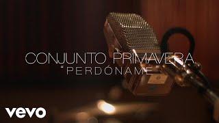 Conjunto Primavera - Perdóname (Lyric Video)