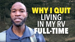 Why I QUIT LIVING In My RV FULL-TIME