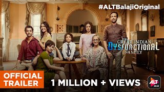 The Great Indian Dysfunctional Family | Official Trailer | ALTBalaji | Kay Kay Menon | Barun Sobti