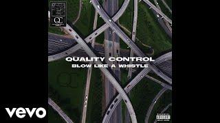 Quality Control, Quavo, YRN Lingo - Blow Like A Whistle (Audio)