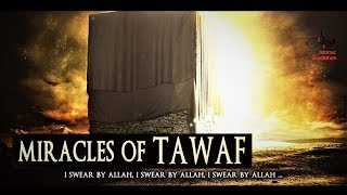 Miracles Of Tawaf (Circumambulating Around The Ka