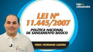 Lei nº 11.445/2007 - Política Nacional de Saneamento Básico - Questões de Provas - EMBASA e COSANPA