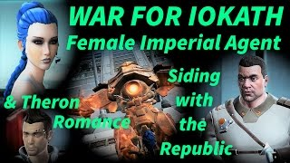 SWTOR WAR FOR IOKATH - LS FEMALE IMPERIAL AGENT (Siding With The Republic & Theron Romance)
