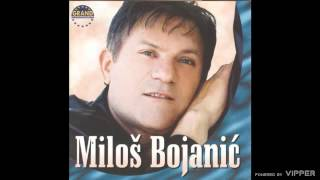 Milos Bojanic - Da sam lopov - (Audio 2001)