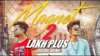 Magnet(Full HD Video)- AKR Ft. BOB-E - Koin Muzic - VSD - Latest Hindi Songs 2017 - Infra Records