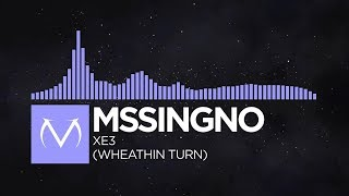 [Future Bass] - Mssingno - XE3 (Whethan Turn) [Free Download]
