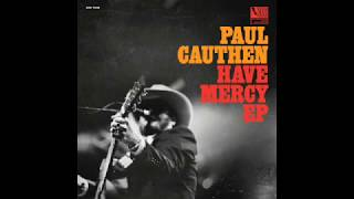 "Paul Cauthen - ""Everybody Walkin' This Land"""