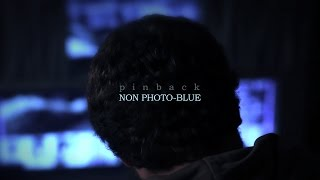 Pinback 'Non Photo Blue' Official Music Video