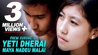 Yeti Dherai Maya Nadeu Malai | Prem Gurung | The Real Sound