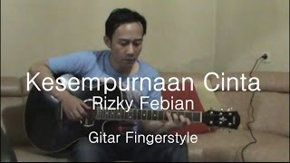 Rizky Febian - Kesempurnaan Cinta (Gitar Fingerstyle Cover)