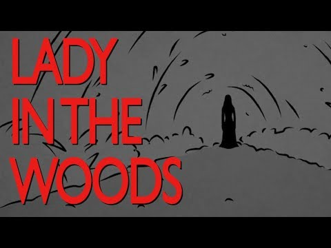You Can t Hide From the Lady in the Woods Scary Camping Story Time Something Scary Snarled