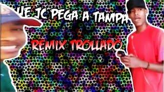 JC PEGA A TAMPA (REMIX TROLLADO)