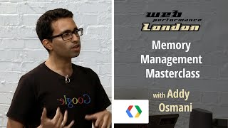 Memory Management Masterclass with Addy Osmani
