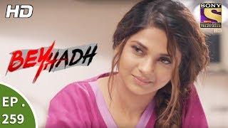 Beyhadh - बेहद - Ep 259 - 9th October, 2017