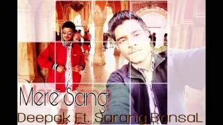 MERE SANG - DEEPAK BIRLA FT. SARANG BANSAL 2017 HARYANVI RAP SONG