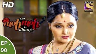 Yeh Moh Moh Ke Dhaage - ये मोह मोह के धागे - Ep 90 - 24th July, 2017