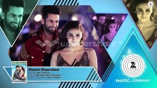shaam shaandaar remix ( kuth mix) - alia bhatt - shahid kapoor - amit trivedi - shaandar