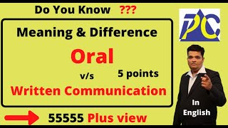 DIFFERENCE BETWEEN ORAL AND WRITTEN